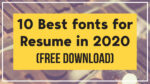 10 Best fonts for Resume in 2020 (FREE Download)