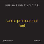 Resume Tip: Use a professional Font