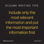 Resume Tip: Include only the most relevant information
