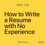Resume Tip: How write resume with no experience